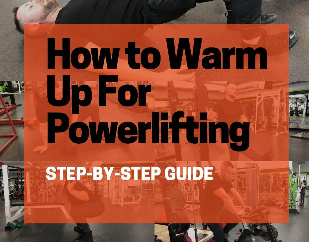 HOW TO WARM UP FOR POWERLIFTING