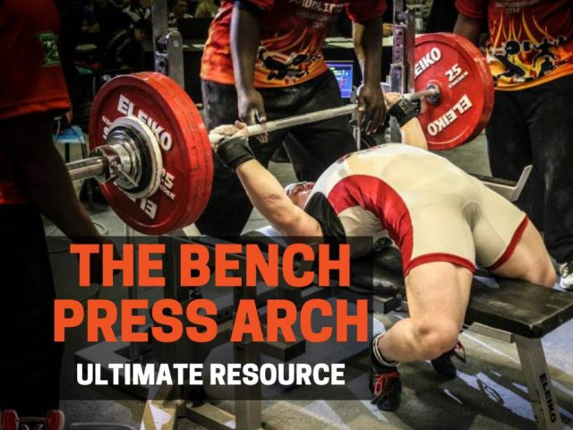The Bench Press Arch (How To Do It, Benefits, Is It Safe)