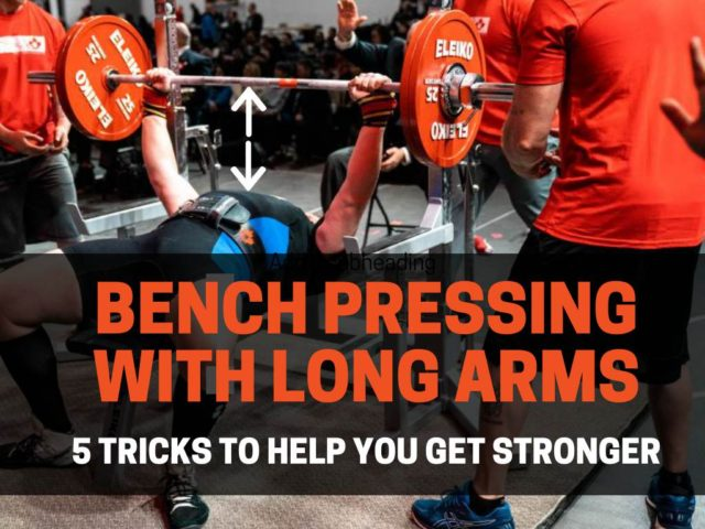 5 Tricks For Bench Pressing With Long Arms (Technique for Tall People)