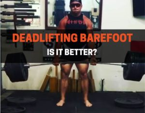 Is it better to deadlift barefoot