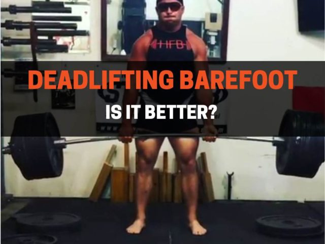 Is It Better To Deadlift Barefoot?
