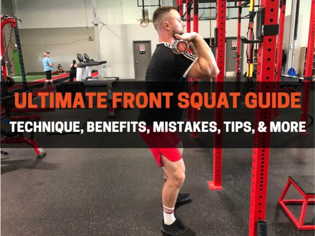 Ultimate Front Squat Guide (Technique, Benefits, Tips)