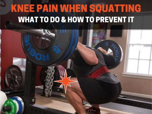 Knee Pain When Squatting (What to Do & How to Prevent)