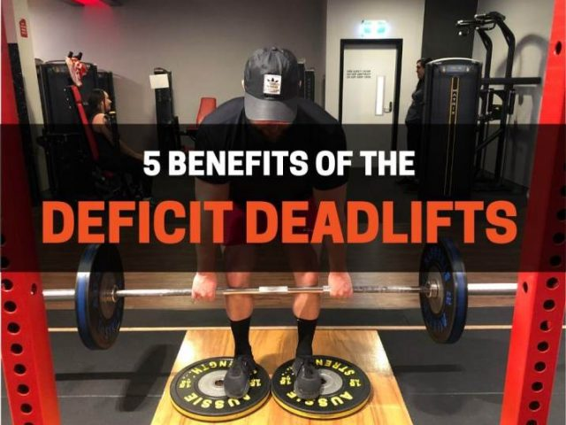 5 Benefits of Deficit Deadlifts (+5 Other Things You Should Know)