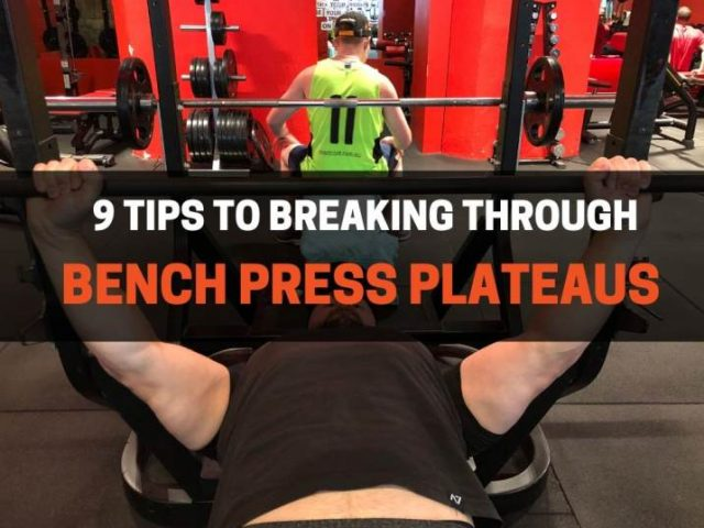 9 Tips To Break Through A Bench Press Plateau (Definitive Guide)