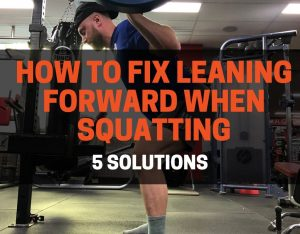 How to fix leaning forward when squatting
