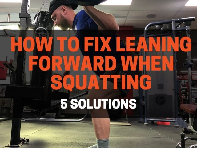 How To Fix Leaning Forward When Squatting (5 Solutions)