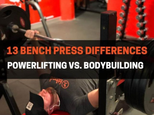 Powerlifting vs. Bodybuilding Bench Press (13 Differences)