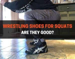 ARE WRESTLING SHOES GOOD FOR SQUATS