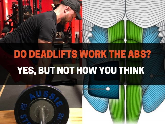 Do Deadlifts Work The Abs? (Yes, But Not How You Think)