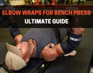 elbow wraps for bench press