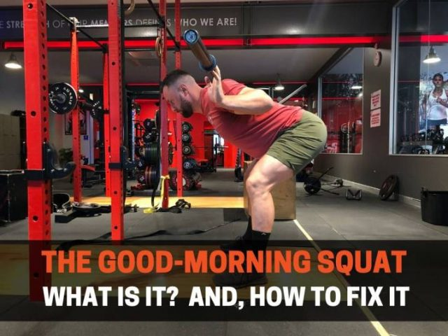 The Good-Morning Squat: Why It Happens? 4 Ways To Fix