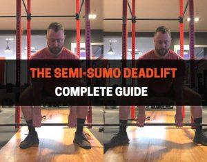 SEMI SUMO DEADLIFT (COMPLETE GUIDE)