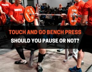 TOUCH AND GO BENCH PRESS