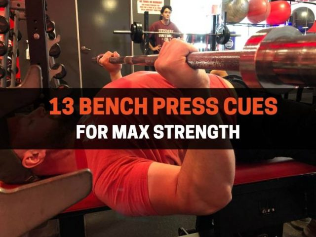 13 Bench Press Cues For Max Strength (With Pictures)