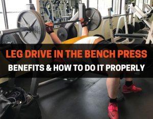 leg drive bench press