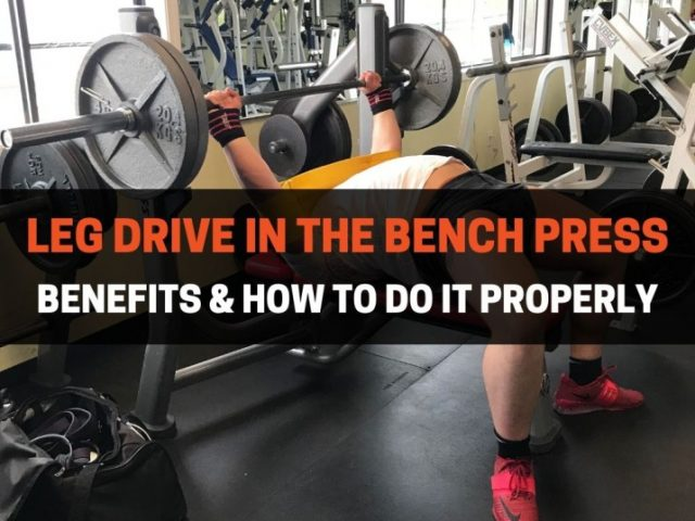 The Proper Way To Use Leg Drive For Bench Press