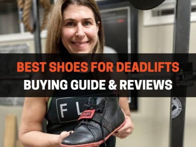 Best Shoes For Deadlifts: Buying Guide & Reviews (2020)