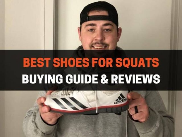 Best Shoes For Squats: Buying Guide & Reviews (2020)
