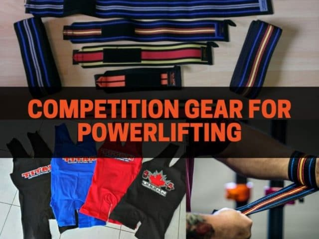 Competition Gear For Powerlifting (Top Recommendations)