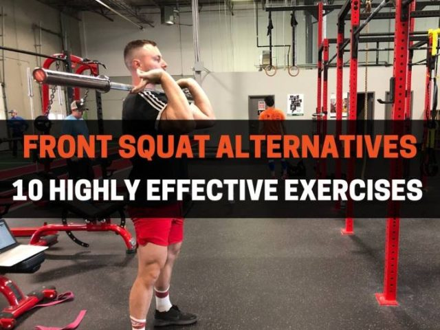 10 Highly Effective Front Squat Alternatives (With Pictures)