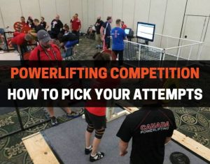 HOW TO PICK ATTEMPTS FOR POWERLIFTING