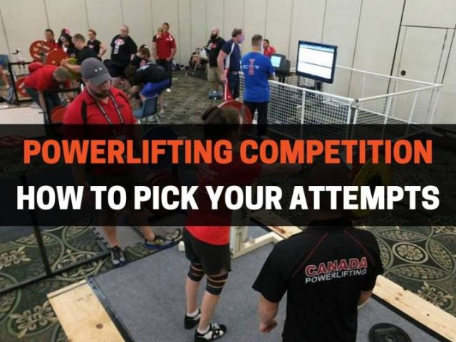 How To Pick Attempts For Powerlifting (A Foolproof Guide)