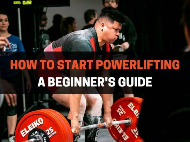 How To Start Powerlifting (A Beginner's Guide)