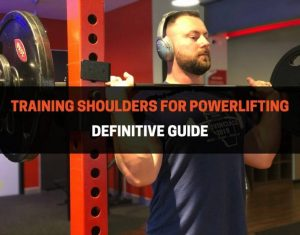 how do powerlifters train shoulders