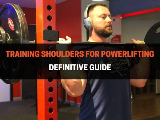 How Do Powerlifters Train Shoulders? (Definitive Guide)