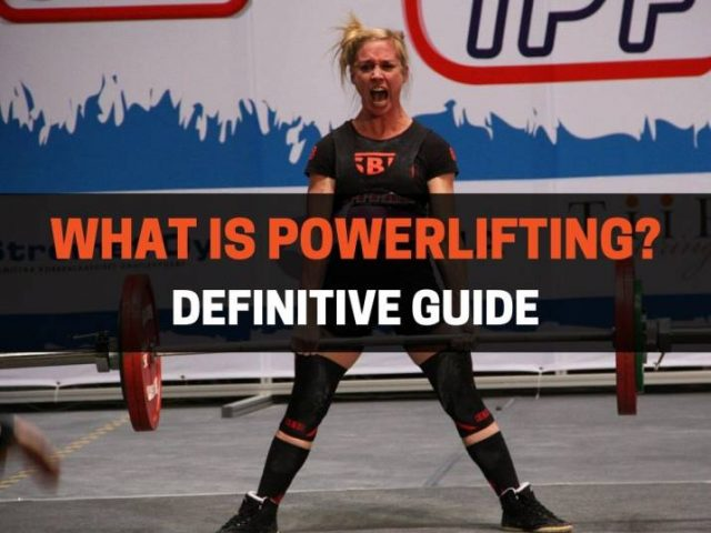 What Is Powerlifting? (Definitive Guide)