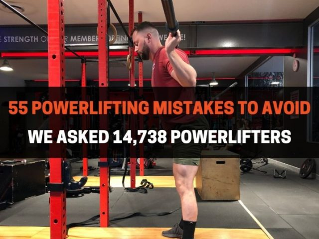 55 Powerlifting Mistakes To Avoid (We Asked 14,738 Powerlifters)