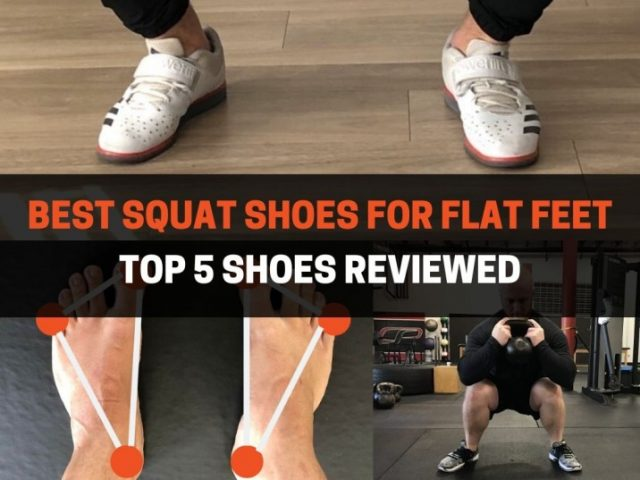 Best Squat Shoes For Flat Feet Reviewed (2020)