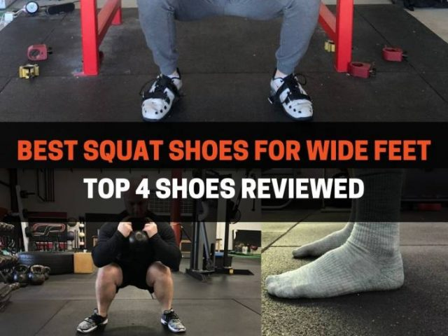 Best Squat Shoes For Wide Feet Reviewed (2020)