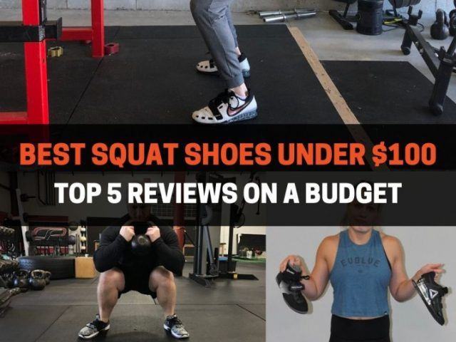 Best Squat Shoes Under $100 Reviewed (2020)