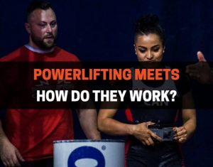 HOW DO POWERLIFTING MEETS WORK