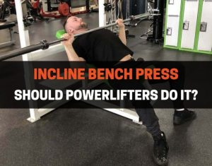 should powerlifters do incline bench press