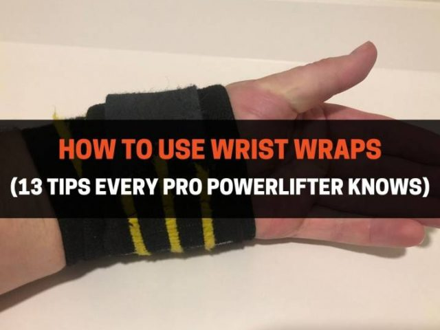 How To Use Wrist Wraps (13 Tips Everyone Should Know)