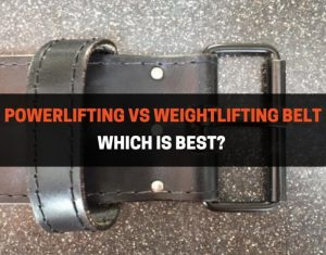 POWERLIFTING VS WEIGHTLIFTING BELT