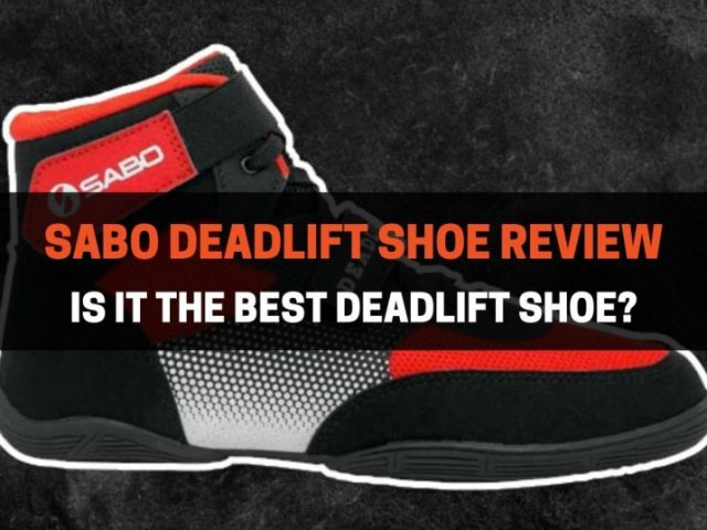 Sabo Deadlift Shoe Review: Is It The Best Deadlift Shoe?