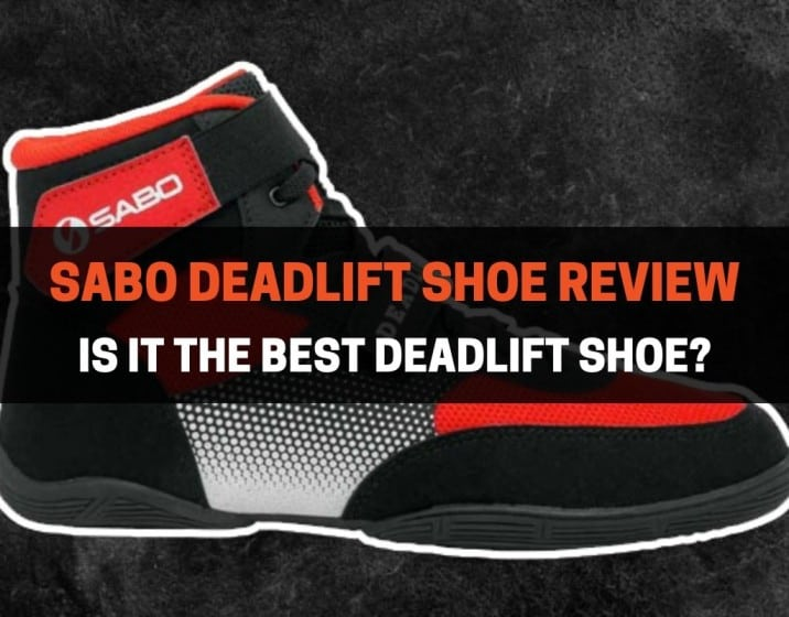 Sabo Deadlift Shoe Review: Is It The