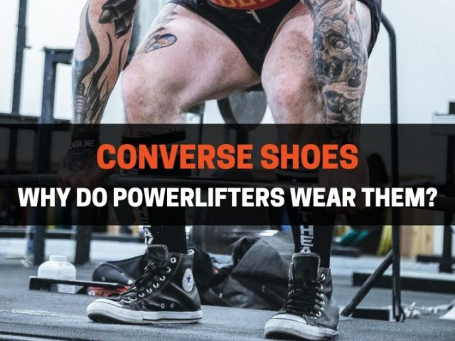 Why Do Powerlifters Wear Converse Shoes? (8 Reasons)