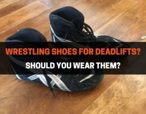 WRESTLING SHOES FOR DEADLIFTS