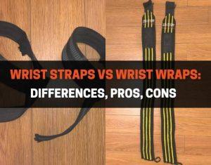 Wrist Straps vs Wrist Wraps