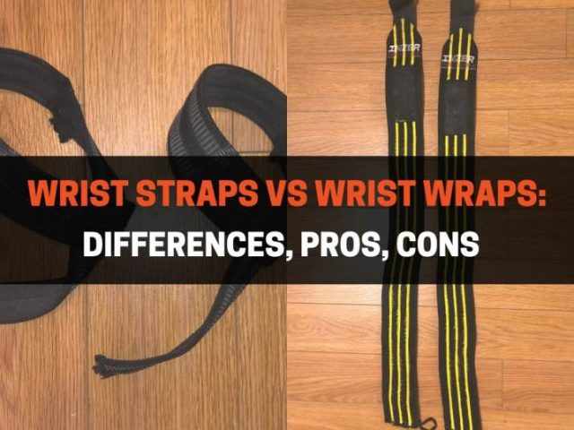 Wrist Straps vs Wrist Wraps: Differences, Pros, Cons