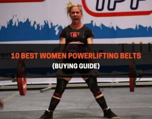 10 Best Women Powerlifting Belts Buying Guide