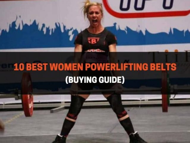 10 Best Women Powerlifting Belts For 2020 (Buying Guide)