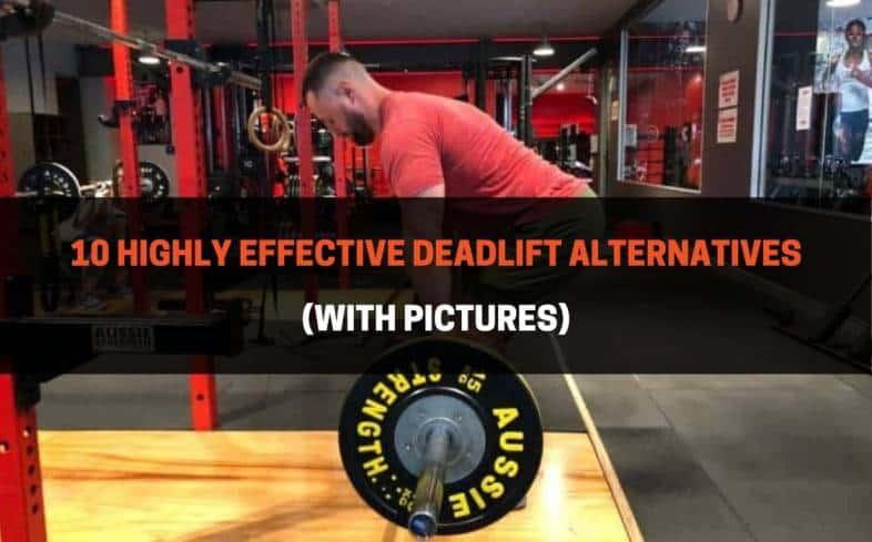10 Highly Effective Deadlift Alternatives