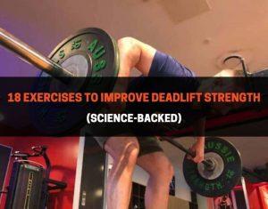 18 Exercises To Improve Deadlift Strength