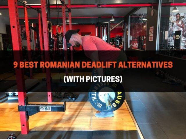 9 Best Romanian Deadlift Alternatives (With Pictures)